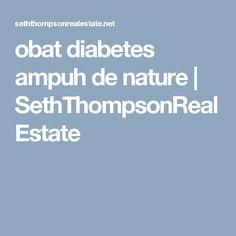 obat diabetes ampuh de nature | SethThompsonRealEstate