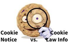 Cookie Notice vs. Cookie Law Info