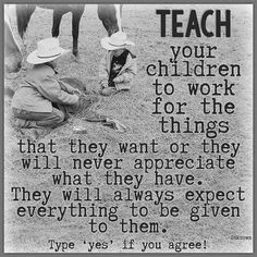 Yes yes yes!! So many kids today are entitled brats and it's because their parents made them that way!