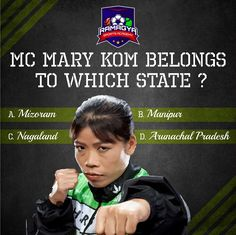 Mc Mary Kom belongs to which state? Comment if you know the right answer.