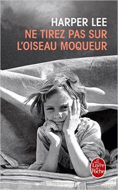 Amazon.fr - Ne tirez pas sur l'oiseau moqueur - Harper Lee, Isabelle Stoïanov - Livres