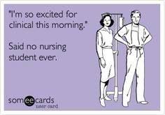Not soo true...love clinicals!