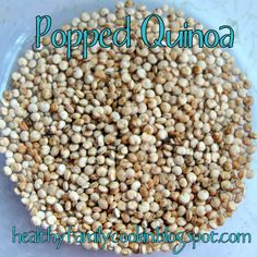 Healthy Family Cookin': Popped Quinoa~ I tried it in the air popper...too light, so it didn't work.  Now to try the real method :) darn, was hoping to cheat.