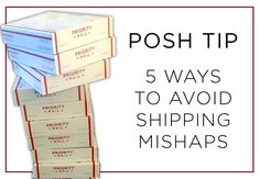Five Ways to Avoid Shipping Mishaps: These tips will take make sure you\'re a pro shipper as well as a pro seller. Get more Poshmark Tips at blog.poshmark.com.