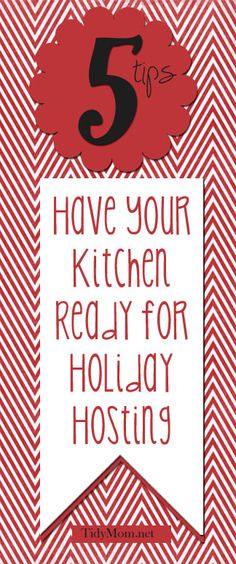 5 Tips to Have Your Kitchen Ready for Holiday Hosting at TidyMom.net