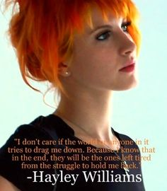 Hayley Williams (singer of Paramore) :D Paramore Quotes, Paramore Lyrics, Hayley Paramore, Lyric Quotes, Me Quotes, Paramore Tattoo, Band Quotes, Hayley Williams Quotes, Paramore Hayley Williams