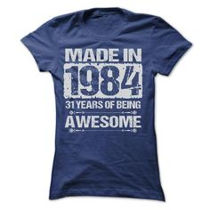 MADE IN 1984 T Shirts, Hoodies. Check Price ==► https://www.sunfrog.com/Birth-Years/MADE-IN-1984--ST4-Ladies.html?41382