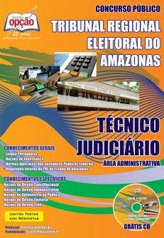 Apostila Concurso Tribunal Regional Eleitoral do Estado do Amazonas - TRE/AM - 2013/2014: - Cargo: Técnico Judiciário - Área Administrativa