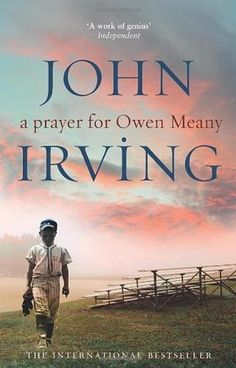 A Prayer for Owen Meany – John Irving. Cannot even begin to explain how much I loved this book and the character of Owen in particular