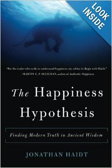 The Happiness Hypothesis http://www.happinesshypothesis.com/