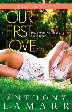 Our First Love: A Novel by Anthony Lamarr,http://www.amazon.com/dp/1593095422/ref=cm_sw_r_pi_dp_mnk3sb126T5V7J68