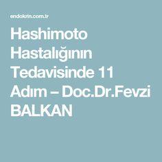 Hashimoto Hastalığının Tedavisinde 11 Adım – Doc.Dr.Fevzi BALKAN