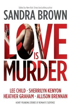 Thriller 3: Love Is Murder  by  Ssndra Browne,Roxanne St. Claire,Carla Neggers,Beverly Barton,Robert,Andrea Kane. Please click on book cover to check availability @ Otis.