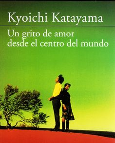 Un grito de amor desde el centro del munro-Kyoichi Katayama. I really like it, It's a beautiful love story that beginning as an innocent and pure love to become a passionate love, the main characters show us the love that hurst, the unconditional love and the love can do everything. #libros #kyoichikatayama #books #autoresjaponeses #joss