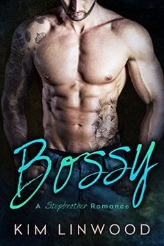 Bossy: A Stepbrother Romance: (With bonus novel Rebel!) by Kim Linwood Free Books, Good Books, Books To Read, My Books, Best Friends Brother, Really Hot Guys, Favorite Book Quotes, Pretty Men, Romance Novels