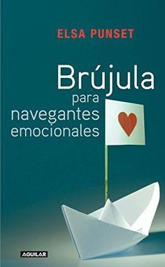 Brújula para navegantes emocionales de Elsa Punset, http://www.amazon.es/dp/B00634IUOA/ref=cm_sw_r_pi_dp_iSanvb1DFX55H