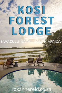 Kosi Forest Lodge – a romantic forest setting - Roxanne Reid – Africa Addict