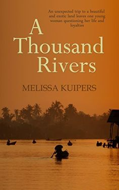 A Thousand Rivers by Melissa Kuipers, http://www.amazon.com.au/dp/B00O0K1ZF0/ref=cm_sw_r_pi_dp_9yz5ub1RH03ZR  Contemporary women's fiction novel by an Australian author.