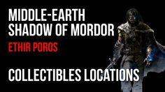 Middle Earth Shadow of Mordor Walkthrough Ethir Poros Collectibles Guide