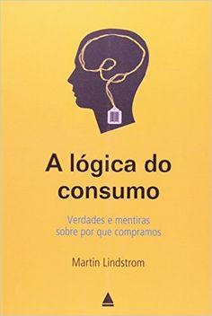 A Lógica do Consumo - 9788520922170 - Livros na Amazon Brasil