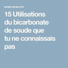15Utilisations dubicarbonate desoude que tuneconnaissais pas Planning, Green, Baking Soda, Home Remedies, Home Made