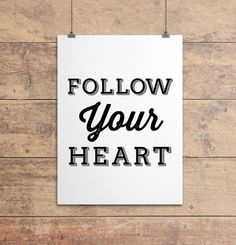 'follow your heart' Quote - believe you can