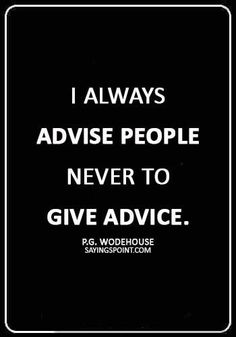 87 Amazing Advice Quotes and Sayings Sayings Point Advice Quotes, Best Quotes, Abraham Lincoln Life, Think Before You Speak, Mark Green, African Proverb, After Marriage, Life Decisions, Never Trust