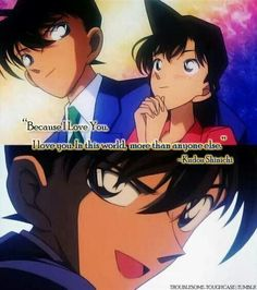 Detective Conan quote (Shinichi) - because I love you... more than anyone else...