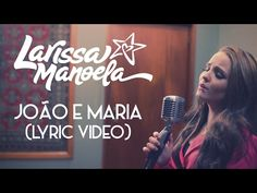 890a2e81c5527 Larissa Manoela - João e Maria (Lyric video)
