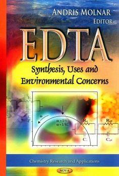 EDTA : synthesis, uses and environmental concerns / Andris Molnar, editor. Nova Science, cop. 2013