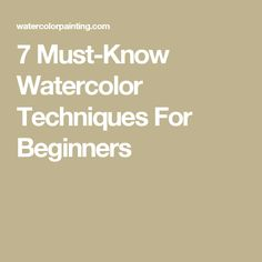 7 Must-Know Watercolor Techniques For Beginners