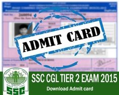 SSC CGL TIER 2 Admit Card – Download Now