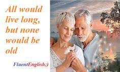 перевод: все хотят жить долго, но никто не хочет быть старым