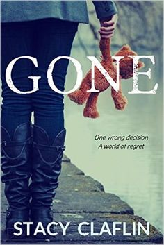 Gone by Stacy Claflin A YA Thriller FREE!