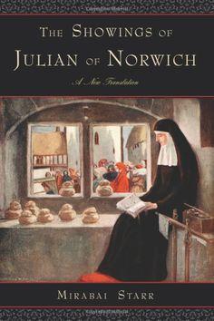 The Showings of Julian of Norwich: A New Translation: Mirabai Starr: 9781571746917: Amazon.com: Books