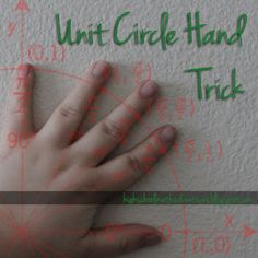 Hand trick to help high school students remember the unit circle - works for left or right-handed students.