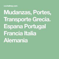 Mudanzas, Portes, Transporte Grecia. Espana Portugal Francia Italia Alemania