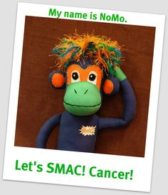 """Help bring """"SMAC! - Sock Monkeys Against Cancer"""" to life. Crowdfunding campaign coming soon.   Cancer can be a very lonely existence. Family and friends can't always be there and sometimes a cancer diagnosis can actually distance loved ones from a patient altogether. It's tough stuff for everyone to deal with. But NoMo and his SMAC! buddies totally """"get it."""" They understand. They're always there – through the good times and bad."""