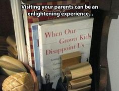 Visiting your parents.