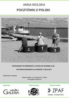 Anna Wolska - Postcards from Poland, photography exhibition in the Atelier Gallery, Chełm, 06.02.2015