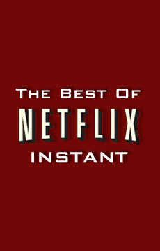 Below you can learn more about the very best out there on Netflix Instant. It may seem strange, but it's actually harder than you think to find great movies on Netflix Instant to watch. There's a ton of great options, both well-known and hidden gems, but you may find you don't always stumble across them. …