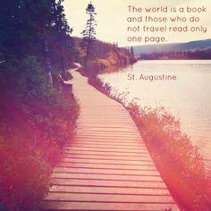 The world is a book and those who do not travel read only one page. - St. Augustine / #travelquotes