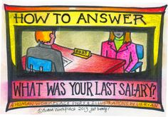 How To Answer The Question 'What Was Your Last Salary?' http://www.forbes.com/sites/lizryan/2014/07/06/how-to-answer-the-question-what-was-your-last-salary/