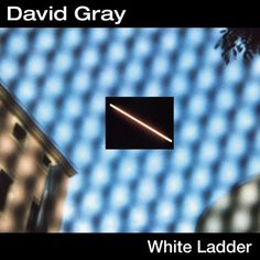 White Ladder by David Gray