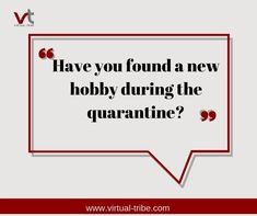 Have you found a new hobby during quarantine?  #VirtualLove #VirtualTribe #SafeAtHome #StoptheSpread Finding A New Hobby, Virtual Assistant Services, New Hobbies, Life