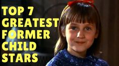 Top 7 Greatest Former Child Stars