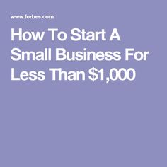 How To Start A Small Business For Less Than $1,000