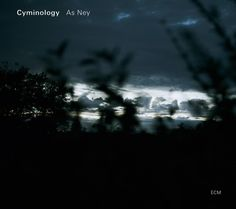 Cyminology - As Ney
