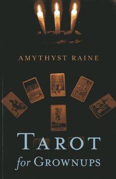 Tarot for Grownups by Amythyst Raine