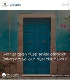 Aklınıza gelen güzel şeyleri dillendirin. Bakarsınız; yol olur, niyet olur, hâllolur..  #sözler #anlamlısözler #güzelsözler #manalısözler #özlüsözler #alıntı #alıntılar #alıntıdır #alıntısözler Poem Quotes, Wisdom Quotes, Humour And Wisdom, Turkish Language, Wooden Doors, Cool Words, Islam, Outdoor Decor, Languages